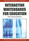 Interactive Whiteboards for Education: Theory, Research and Practice by Michael Thomas (Hardback, 2010)