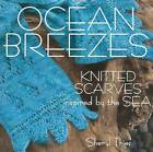 Ocean Breezes: Knitted Scarves Inspired by the Sea by Sheryl Theis (Paperback, 2007)