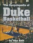 The Encyclopedia of Duke Basketball by John K. Roth (Hardback, 2006)