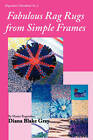 Fabulous Rag Rugs from Simple Frames by Diana Blake Gray (Paperback / softback, 2004)