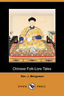 Chinese Folk-Lore Tales (Dodo Press) by Rev. J. Macgowan (Paperback, 2009)