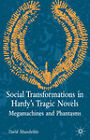 Social Transformations in Hardy's Tragic Novels: Megamachines and Phantasms by David Musselwhite (Hardback, 2003)