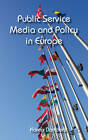 Public Service Media and Policy in Europe by Karen Donders (Hardback, 2011)