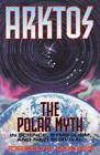 Arktos: The Myth of the Pole in Science, Symbolism and Nazi Survival by Joscelyn Godwin (Paperback, 1996)