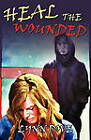 Heal the Wounded by Lynn Dove (Paperback / softback, 2010)