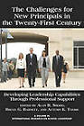The Challenges for New Principals in the 21st Century: Developing Leadership Capabilities Through Professional Support (PB) by Information Age Publishing (Paperback, 2010)