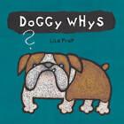 Doggy Whys? by Lila Prap (Hardback, 2011)