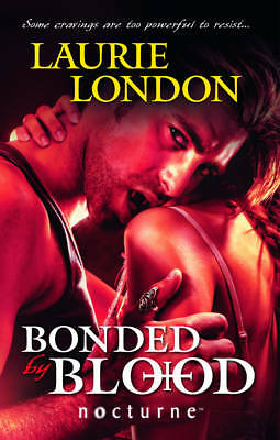 London, Laurie, Bonded by Blood (Mills & Boon Nocturne), Very Good Book