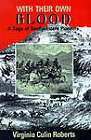With Their Own Blood: A Saga of Southwestern Pioneers by Virginia Culin Roberts (Paperback, 1992)