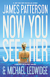 Now-You-See-Her-by-James-Patterson-and-Michael-Ledwidge-2012-Paperback-James-Patterson-Michael