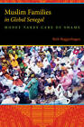 Muslim Families in Global Senegal: Money Takes Care of Shame by Beth A. Buggenhagen (Paperback, 2012)