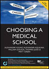 Choosing a Medical School: An Essential Guide to UK Medical Schools: Study Text by Will Dougal, Alexander Aquilina, Alex Young, Matt Green, Thomas Judd (Paperback, 2011)