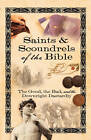 Saints & Scoundrels of the Bible: The Good, the Bad, and the Downright Dastardly by Linda Chaffee Taylor, Carol Chaffee Fielding, Drenda Thomas Richards, Howard Books (Paperback, 2008)