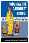 Kids Say the Darndest Things! by Art Linkletter (Paperback, 2005)