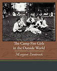 The Camp Fire Girls in the Outside World by Margaret Vandercook (Paperback / softback, 2010)