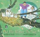 Did My Mother Do That? by Sharon Holt (Paperback, 2012)