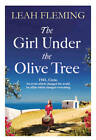 The Girl Under the Olive Tree by Leah Fleming (Hardback, 2013)