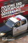 Policing and Contemporary Governance: The Anthropology of Police in Practice by Palgrave Macmillan (Hardback, 2013)
