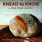 Knead to Know: The Real Bread Starter by The Real Bread Campaign (Paperback, 2013)