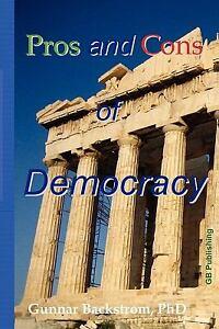 Pros-and-Cons-of-Democracy-by-Gunnar-Backstrom-2011-Paperback-Gunnar-Backstrom-2011