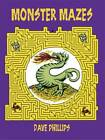 Monster Mazes by Dave Phillips (Paperback, 1989)