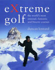 Extreme Golf: The World's Most Extreme Courses by Duncan Lennard (Hardback, 2004)