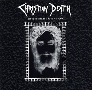 CHRISTIAN-DEATH-Jesus-Points-The-Bone-At-You-Singles-Collection-CD-1986-1991-new