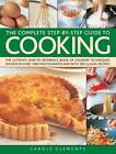 The Complete Step-by-step Guide to Cooking: the Ultimate How-to Reference Book of Culinary Techniques Shown in Over 1550 Photographs and with 500 Classic Recipes by Carole Clements (Paperback, 2011)