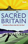 Sacred Britain: A Guide to Places that Stir the Soul by Martin Symington (Hardback, 2011)
