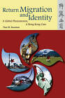Return Migration and Identity: A Global Phenomenon, a Hong Kong Case by Nan M. Sussman (Paperback, 2010)