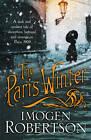 The Paris Winter by Imogen Robertson (Hardback, 2013)
