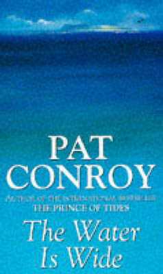 Water is Wide, The by Conroy, Pat