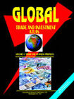 Global Trade and Investment Atlas. Vol.1. Trade and Business Profiles by International Business Publications, USA (Paperback / softback, 2005)
