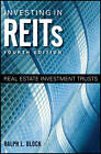 Investing in REITs: Real Estate Investment Trusts by Ralph L. Block (Hardback, 2011)