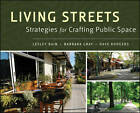 Living Streets: Strategies for Crafting Public Space by Dave Rodgers, Barbara Gray, Lesley Bain (Hardback, 2012)