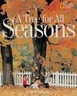 A Tree for All Seasons by Robin Bernard (Hardback, 2001)