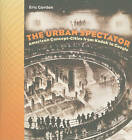 The Urban Spectator: American Concept Cities from Kodak to Google by Eric Gordon (Paperback, 2010)
