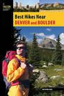 Best Hikes Near Denver and Boulder by Maryann Gaug (Paperback, 2010)