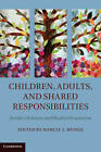 Children, Adults, and Shared Responsibilities: Jewish, Christian and Muslim Perspectives by Cambridge University Press (Hardback, 2012)