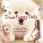 True Puppy Tails by Peppertree Press (Paperback / softback, 2010)