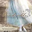 Cinderella: The Love of a Daddy and His Princess by Steven Curtis Chapman (Mixed media product, 2008)