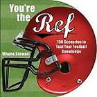 You're the Ref: 156 Scenarios to Test Your Football Knowledge by Wayne Stewart (Paperback / softback, 2011)