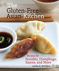 The Gluten-Free Asian Kitchen by Laura Byrne Russell (Paperback, 2011)