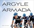 Argyle Armada: Behind the Scenes of the Pro Cycling Life by Mark Johnson (Hardback, 2012)