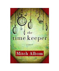 The Time Keeper by Mitch Albom (2012, Hardcover) 978140