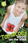 What Grows in My Garden: Tomatoes (QED Readers) by Anne Rooney (Paperback, 2013)