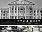 Catskill Resorts: Lost Architecture of Paradise by Ross Padluck (Hardback, 2013)