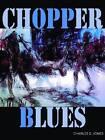 Chopper Blues by Charles D. Jones (Hardback, 2012)