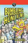 Bumbling Through Hong Kong by Thomas A Schmidt (Paperback / softback, 2013)