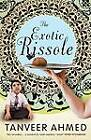 The Exotic Rissole: A Memoir by Tanveer Ahmed (Paperback, 2011)